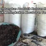 Mengembangkan Probiotik Kotoran Hewan Untuk Meningkatkan Kesuburan Tanah