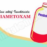 Merk Dagang Insektisida Bahan Aktif THIAMETOXAM, Cara Kerja dan Hama Sasaran