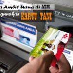 Cek KARTU TANI : Apakah KARTU TANI Bisa Untuk Mengambil Uang di ATM?